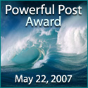 Powerful Post Award - May 22, 2007