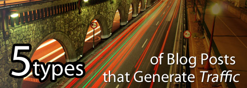 5 Types of Blog Posts that Generate Traffic