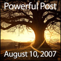 Powerful Post Award - August 10, 2007