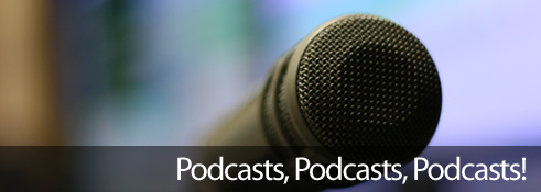 Podcasts, Podcasts, Podcasts!
