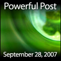 Powerful Post Award - September 28, 2007