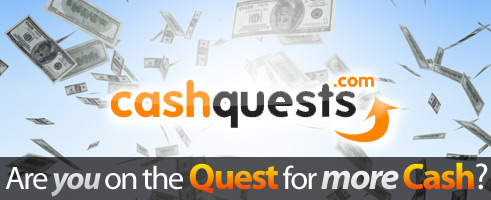 Are you on the Quest for more Cash?
